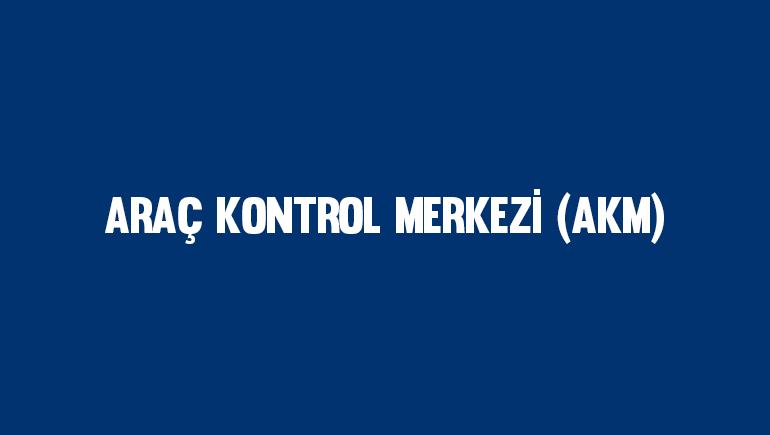 Araç Kontrol Merkezi (AKM)